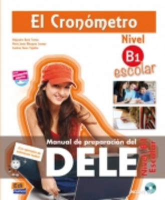 El Cronometro - Nivel B1 Escolar Manual de Preparacion del DELE + CD