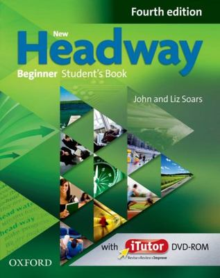 New Headway Beginner Fourth Edition - Student's Book + iTutor DVDROM