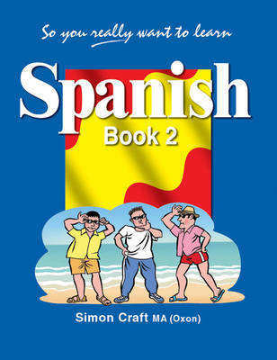 Spanish Book 2 (So you really want to learn)