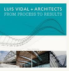 The Luis Vidal + Architects -  From Process to Results