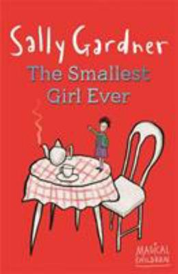 The Smallest Girl Ever (Magical Children)