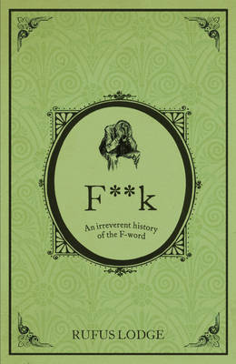 F**k - An Irreverent History of the F-word