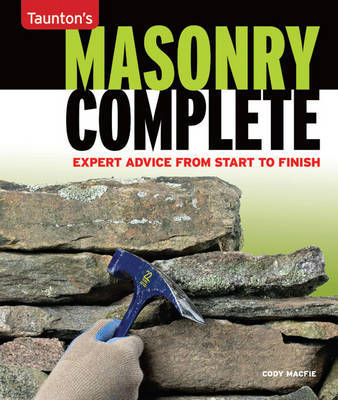 Masonry Complete: Expert Advice from Start to Finish