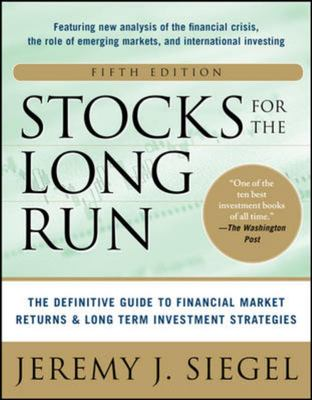 Stocks for the Long Run : The Definitive Guide to Financial Market Returns and Long-term Investment Strategies