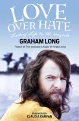Love Over Hate: Finding Life by the Wayside