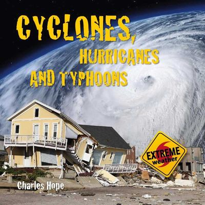 Cyclones, Hurricanes and Typhoons (Extreme Weather)