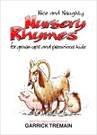 Nice and Naughty Nursery Rhymes for Grown-ups and Precocious Kids