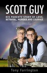 Scott Guy : His Parents Story of Love, Betrayal, Murder and Courage