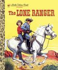 LGB The Lone Ranger (Little Golden Book)