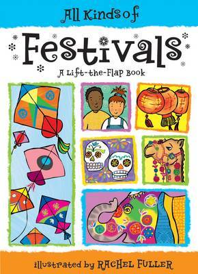 All Kinds of Festivals: A Lift-the-Flap Book