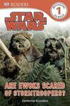 Are Ewoks Scared of Stormtroopers? Star Wars (DK Reader Level 1)