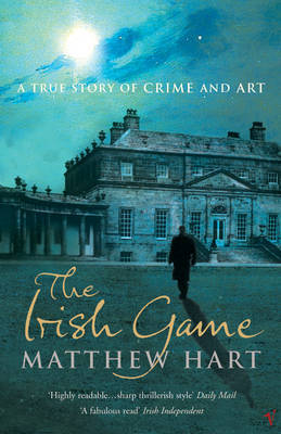 The Irish Game : A true story of crime and art