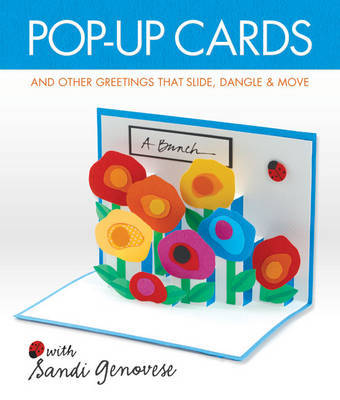 Pop-up Cards: And Other Greetings That Slide, Dangle & Move