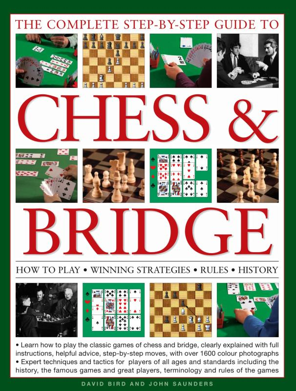 The Complete Step-by-step Guide to Chess and Bridge: How to Play, Winning  Strategies, Rules and History