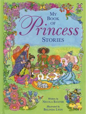 My Book of Princess Stories: an Enchanting Compendium of Stories About Princesses