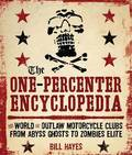 The One-percenter Encyclopedia: Every Outlaw Club from Honolulu to Helsinki