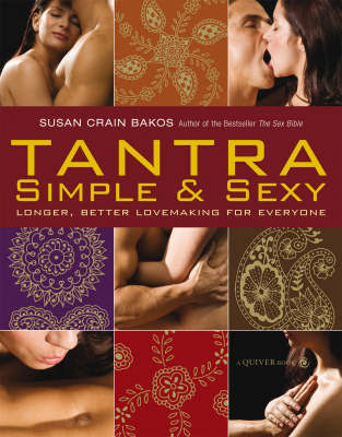 Tantra Simple and Sexy: Longer, Better Lovemaking for Everyone