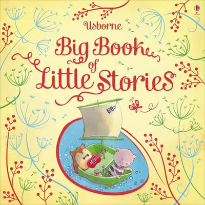 The Usborne Big Book of Little Stories