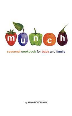 Munch seasonal cookbook for baby and family by anna bordignon munch seasonal cookbook for baby and family forumfinder Gallery