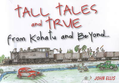 Tall Tales and True from Kohatu and Beyond