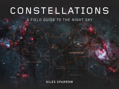 Constellations: A Field Guide to the Night Sky