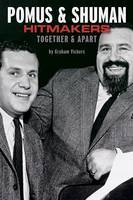 Pomus & Shuman: Hitmakers: Together & Apart