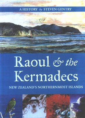 Raoul & the Kermadecs : New Zealand's Northernmost Islands