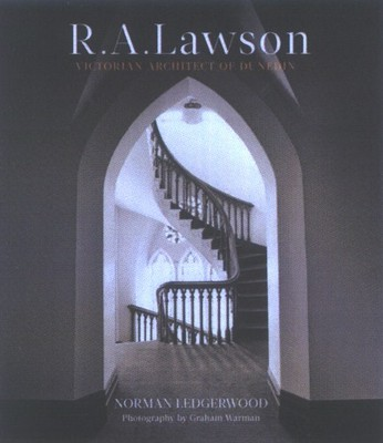 R. A. Lawson : Victorian Architect of Dunedin