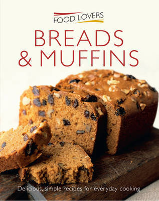 Food Lovers Breads and Muffins