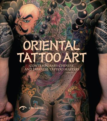 Oriental Tattoo Art - Contemporary Chinese and Japanese Tattoo Masters