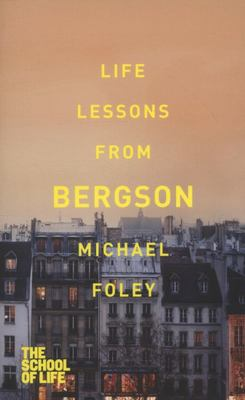 Life Lessons from Bergson - The School of Life