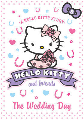 The Wedding Day (Hello Kitty and Friends #5)