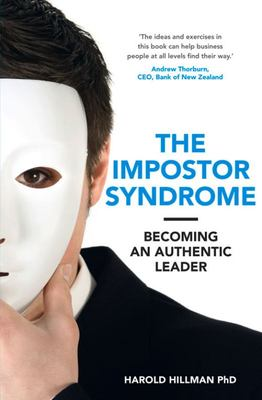 The Impostor Syndrome: Becoming an Authentic Leader