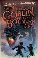The Not-So-Goblin Boy and the Dragon King