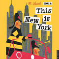 This Is New York 2014 Wall Calendar