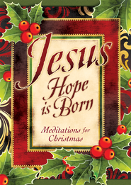 Meditations for the Christmas Season - Jesus, Hope is Born