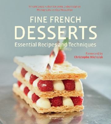Fine French Desserts: Essential Techniques and Recipes