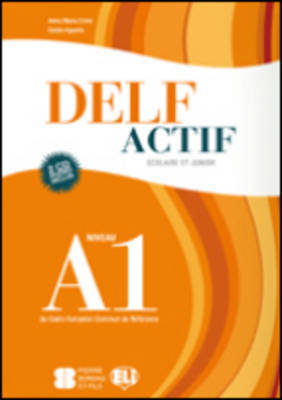 DELF ACTIF Niveau A1: Scolaire et Junior + 2 Audio CDs