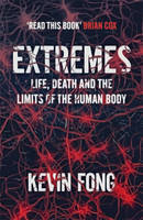 Extremes: Life, Death and the Limits of the Human Body: How Far Can You Go to Save a Life?