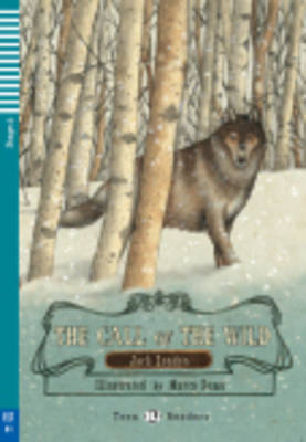Teen Eli Readers - The Call of the Wild + CD: B1 Stage 3