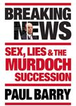 Breaking News: Sex, Lies and the Murdoch Succession