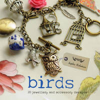 Birds: 20 Jewelry and Accessory Designs