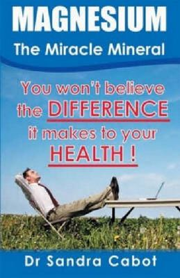Magnesium, the Miracle Mineral