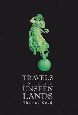 Travels in  the Unseen Lands