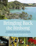 Bringing Back the Birdsong: Two Dedicated Conservationists Work to Restore the Natural Balance to Their Slice of Coastal New Zealand