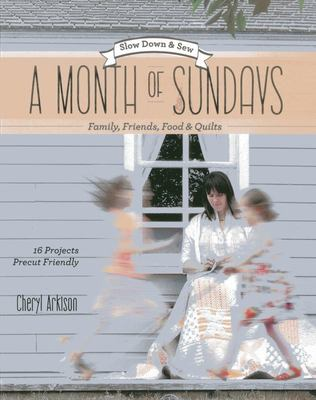 A Month of Sundays: Family Friends, Food & Quilts