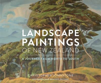 Landscape Paintings of New Zealand: A Journey from North to South
