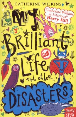 My Brilliant Life and Other Disasters: v. 2