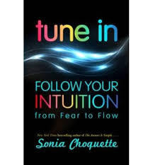 Tune in: Follow Your Intuition from Fear to Flow