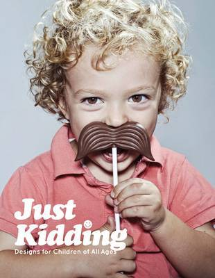Just Kidding  Design for Kids of All Ages